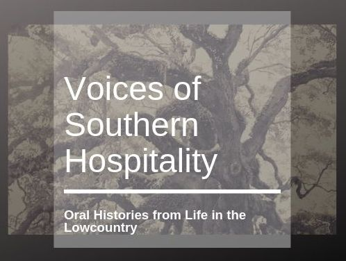 Voices of Southern Hospitality: Oral Histories from Life in the Lowcountry